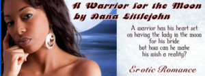 A WARRIOR FOR THE MOON by Dana Littlejohn