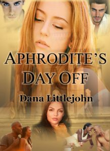 Aphrodite's Day Off by Dana Littlejohn, Cover by Dee Owens