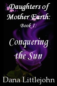 Daughters of Mother Earth Book 1 - Conquering the Sun