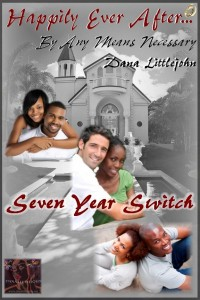 Seven Year Switch - Happily Ever After... By Any Means Necessary Series