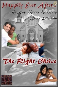 The Right Choice - Happily Ever After... By Any Means Necessary Series