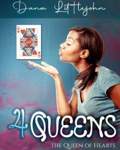 4 Queens - Queen of Hearts by Dana Littlejohn